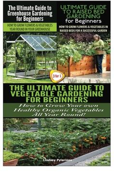 The Ultimate Guide to Greenhouse Gardening for Beginners The Ultimate Guide to Raised Bed Gardening for Beginners The Ultimate Guide to Vegetable for Beginners Gardening Box Set Volume 24 *** Details can be found by clicking on the image. Vegetable Garden For Beginners, Gardening For Beginners, Vegetable Gardening, Raised Garden Beds, Raised Beds, Greenhouse Gardening, Garden Boxes, Growing Flowers, Canning