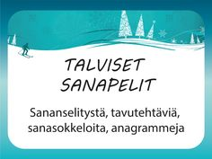 Talviset sanapelit -sivulta löytyy sananselityspelejä, sanansaalistusta, sanasokkeloita, tavupaloja ja anagrammeja ryhmätoimintaan Inspiration For Kids, Creative Writing, Writing Prompts, Writer, Classroom, Activities, Quotes, Books, Fun