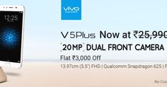 New Vivo V5 Plus Smartphone at great Offer available on Flipkart for limited time        Flipkart Mobile Sale  New Vivo V5 Plus Smartphone at great Offer available on Flipkart for limited time  Dear friend you are also requested to read my following posts related each and every information about Vivo Phone.  New Vivo V5s Energetic Blue Perfect Selfie - Last Day to AvailExciting Offers  New Vivo V5s Energetic Blue Perfect Selfie - 64 GB ROM4 GB RAM - Limited TimeOffer  Vivo presents 'Vivo…