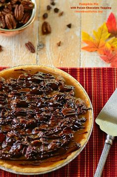 Pumpkin Pie with Pecan-Chocolate Topping... TWO PIES IN ONE!!!