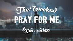 The Weeknd & Kendrick Lamar - Pray For Me (Lyric Video) Kinds Of Music, Music Is Life, My Music, Me Too Lyrics, Travel Music, The Weeknd, Kendrick Lamar, Mystery Thriller, Love Songs