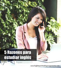 5 Razones para estudiar inglés #Panama #Ingles #Idiomas