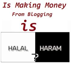 Is Making Money From Blogging is Halal or Haram? http://mytrickspedia.blogspot.com/2015/10/making-money-from-blogging-is-halal-or-haram.html for more SEO,Blogging,Online Earning,Google Adsense Tips and Tricks www.mytrickspedia.blogspot.com
