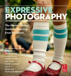 Expressive Photography: The Shutter Sisters' Guide to Shooting from the Heart by Shutter Sisters, http://www.amazon.com/dp/0240813472/ref=cm_sw_r_pi_dp_H8bNqb06HQ7W3