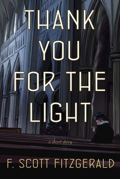 A New Story by F. Scott Fitzgerald: Thank You for the Light