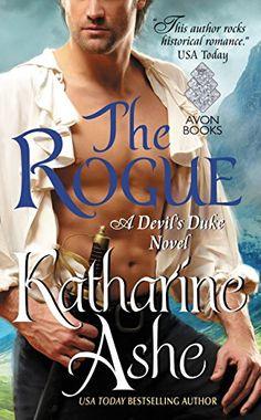 The Rogue: A Devil's Duke Novel - Kindle edition by Katharine Ashe. Romance Kindle eBooks @ AmazonSmile.