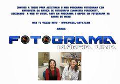 WEB TV VISUAL-ARTV: WEB TV VISUAL-ARTV - PROGRAMA FOTOGRAMA -MÁRCIA LI...