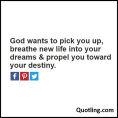 God wants to pick you up, breathe new life into your dreams & propel you toward your destiny - Joel Osteen Quote