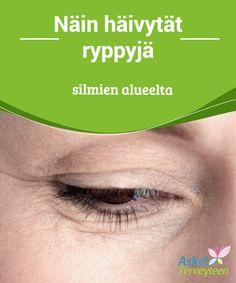 Näin häivytät ryppyjä silmien alueelta   #Kollageeni on vastuussa ihon #kiinteydestäja riittävä määrä kollageenia ehkäiseeihon #löystymistäjaryppyjä.  #Kauneus
