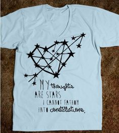 The Fault In Our Stars, John Green, TFIOS, My Thoughts Are Stars I Cannot Fathom Into Constellations, QUOTE, Fault In Our Stars Shirt on Etsy, $32.00