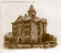 1893 Beaumont, Jefferson Co, TX Courthouse