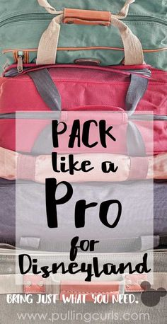 Disneyland packing list | for adults | kids | ideas | road trips | essentials | pack light | what to bring
