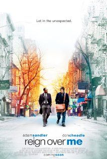 Reign Over Me (2007)===A man who lost his family in the September 11 attack on New York City runs into his old college roommate. Rekindling the friendship is the one thing that appears able to help the man recover from his grief.