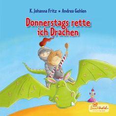 Donnerstags rette ich Drachen. Deine persönliche Kindergeschichte mit Illustrationen von K. Johanna Fritz, erzählt von Andrea Gehlen.
