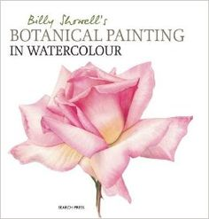 Billy Showell's Botanical Painting in Watercolour: Billy Showell: 0693508009585: Amazon.com: Books