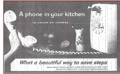 A phone in your kitchen, what a beautiful way to save steps - 1958 ad - what a novel concept!