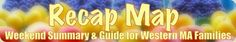 Recap Map: Western MA Weekend Summary & Family Guide for August 3rd & 4th, 2013