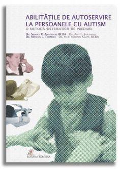 Abilitățile de autoservire la persoanele cu autism. O metodă sistematică de predare