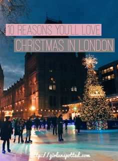 10 Reasons You'll Love Christmas Time In London