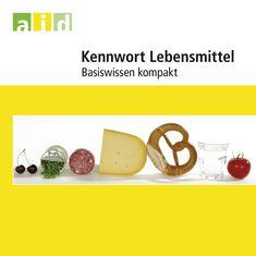 Kennwort Lebensmittel - Basiswissen kompakt