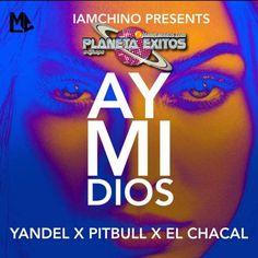 Yandel Ft. Pitbull y El Chacal - Ay Mi Dios