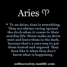 Aries: TRUE! (Can't stress this enough) I'm very detail orientated and need all details.... (Every-time)