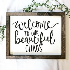 Welcome to our beautiful chaos farmhouse style sign 18 - Haus Einrichten Wood Signs Sayings, Diy Wood Signs, Sign Quotes, Wood Signs For Home, Rustic Signs, Signs For Kitchen, Country Wood Signs, Family Wood Signs, Framed Quotes