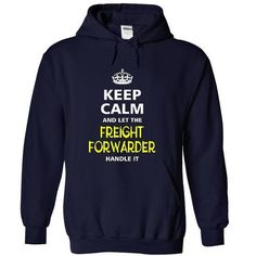 keep calm and let the FREIGHT FORWARDER handle it T Shirts, Hoodies Sweatshirts. Check price ==► http://store.customtshirts.xyz/go.php?u=https://www.sunfrog.com/LifeStyle/-keep-calm-and-let-the-FREIGHT-FORWARDER-handle-it-5413-NavyBlue-20445903-Hoodie.html?41382
