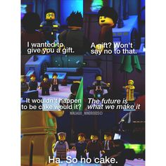 Oh Cole...It is never cake because you ask for it too much. xD