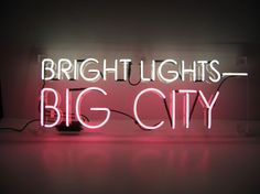 'Bright Lights, Big City' neon sign