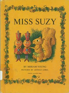 Miss Suzy. Written by Miriam Young. Great squirrel illustrations.  I loved this book as a child.