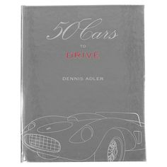 Graphic Image 50 Cars To Drive by Dennis Adler Collector's Book Limited Edition
