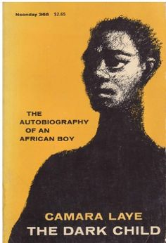 The Dark Child: The Autobiography of an African Boy: Camara Laye, James Kirkup, Ernest Jones, Philippe Thoby-Marcellin . I Love Books, Used Books, Books To Read, My Books, Camara Laye, Rare Books For Sale, African American Literature, Heroes Book, Price Book