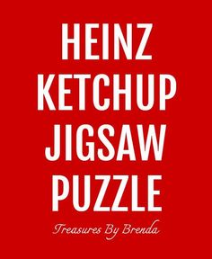 Heinz releases jigsaw puzzle called Ketchup Red. Claims it just might be 'the slowest puzzle on earth.'
