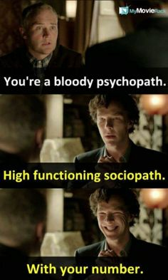 I'm a high functioning sociopath.