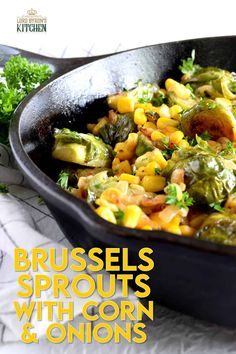 The much hated brussels sprout is reborn with new life and pizzazz! Brussels Sprouts with Corn and Onions has a spicy option, which gets a thumbs up from me! Searing the sprouts gives them so much flavour! Surely, these will win over the most rigid hater of this humble vegetable. #brusselssprouts #brussels #sprouts #corn #vegetable #vegetarian #sidedish #thanksgiving