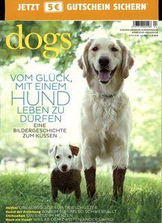 Vom Glück, mit einem Hund Leben zu dürfen Gefunden in Dogs Nr. 04/2014