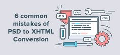 6 common PSD to HTML conversion mistakes to avoid  #PSD #HTML #conversion #web #development
