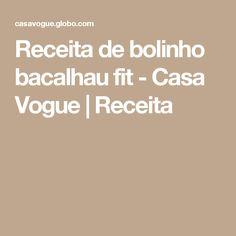 Receita de bolinho bacalhau fit  - Casa Vogue | Receita