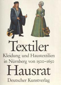 """Freely available for download: Jutta Zander-Seidel's book """"Textiler Hausrat: Kleidung und Haustextilien in Nürnberg von 1500 - 1650"""""""