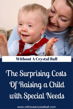 an analysis of the cost of rising a child with special needs Author: kimberly goodwin, phd more american families are grappling with the high cost of raising children and the increasing cost of college education families who have a child with special needs, however, face a unique set of expenses.