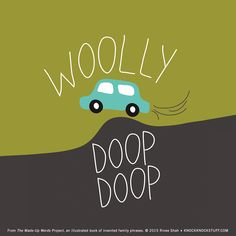 Woolly Doop Doop - The Made-Up Words Project Made Up Words, Knock Knock, Inspire Me, Hilarious, Make Up, Illustration, Books, Projects, Bump