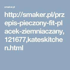 http://smaker.pl/przepis-pieczony-fit-placek-ziemniaczany,121677,kateskitchen.html