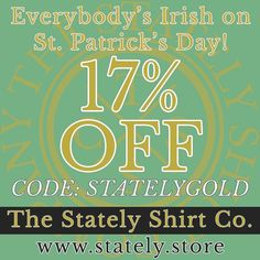 Lucky you!Use the code: STATELYGOLD at www.stately.store for 17% off your Stately St. Patrick's Day Shirts! #statelyshirtco #stpatricksday