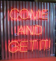 'Come and get it' neon