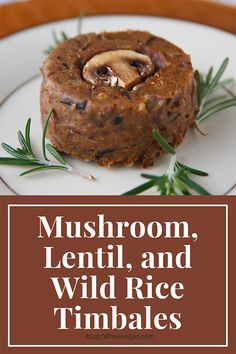 With a texture like mushroom pate and all the savory flavors of Thanksgiving, these mushroom timbales will be the perfect vegan main dish on your holiday table. #vegan #wfpbno #glutenfree #thanksgiving