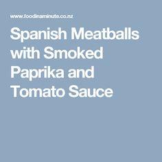 Spanish Meatballs with Smoked Paprika and Tomato Sauce