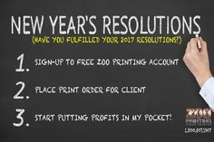 """If you haven't fulfilled your 2017 New Years Resolution yet then why not join the Zoo Printing family today. We would love to start """"Putting Profits in Your Pocket"""". Call Now! 1.800.507.1907 Sign-Up is FREE!  """"Seamless Online Print Ordering & Delivery from Wholesaler to Customer""""  #GraphicDesign  #WholesalePrinting Signup:  http://zooprint.us/6ISkL"""