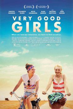Very Good Girls // Dir: Naomi Gyllenhaal (Jake & Maggie's mom) Cast: Dakota Fanning, Elizabeth Olsen, Ellen Barkin, Richard Dreyfus & Demi Moore