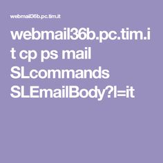 webmail36b.pc.tim.it cp ps mail SLcommands SLEmailBody?l=it